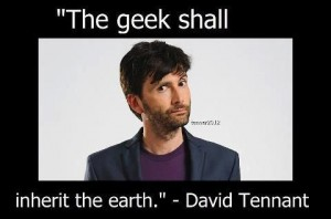 the geeks have inherited the Earth