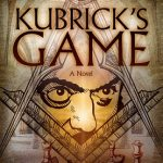 Read Kubrick's Game, You Will Love It